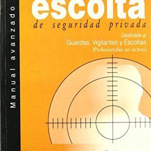 Manual avanzado del escolta de seguridad privada : destinado a: guardas, vigilantes y escoltas (profesionales en activo) de David Montesinos Espes (ene 2001) Tapa blanda